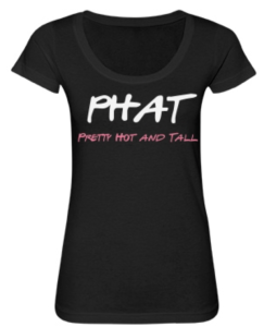 Tall Girls PHAT Tee